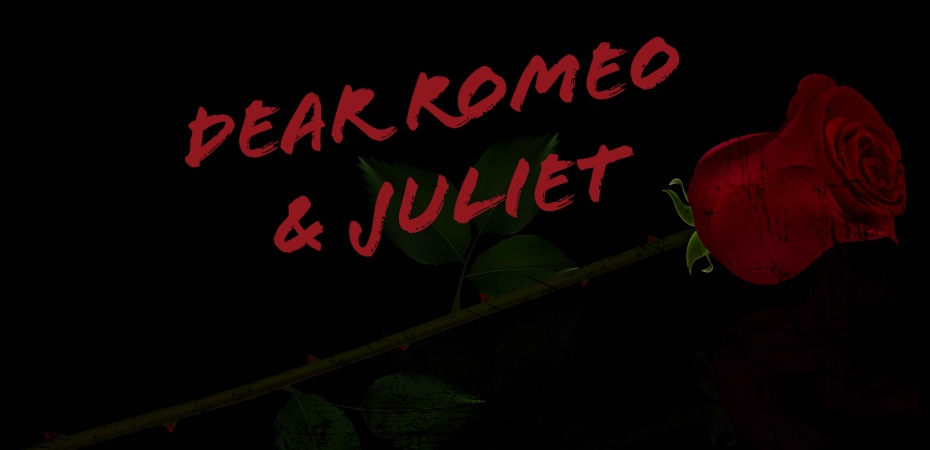 Dear Romeo and Juliet